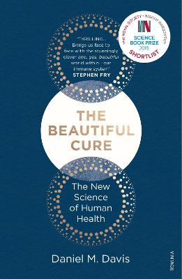 The Beautiful Cure: The New Science of Human Health by Daniel M Davis