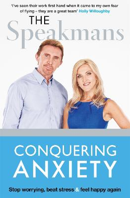 Conquering Anxiety: Stop worrying, beat stress and feel happy again by Nik Speakman