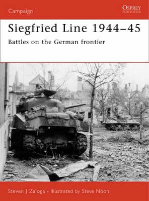 Siegfried Line 1944-45 by Steven J. Zaloga