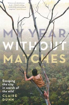 My Year Without Matches by Claire Dunn