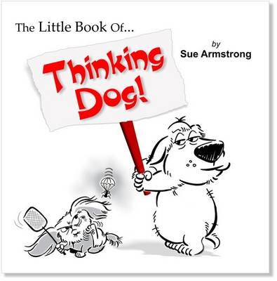 Little Book of Thinking Dog by Sue Armstrong