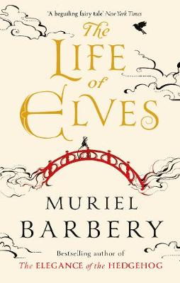 Life of Elves by Muriel Barbery