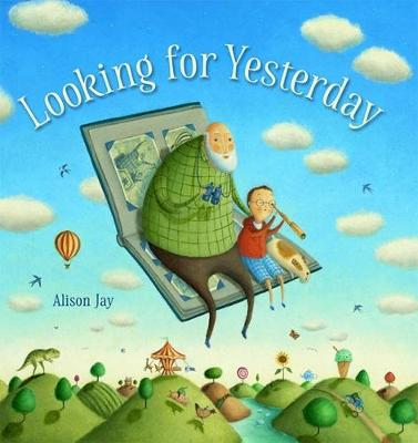 Looking for Yesterday by Alison Jay
