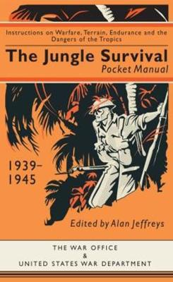 The Jungle Survival Pocket Manual 1939-1945 by Alan Jeffreys