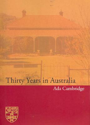 Thirty Years in Australia by Margaret Bradstock