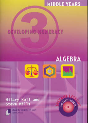 Developing Numeracy 3: Algebra by Hilary Kolls