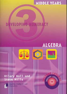 Developing Numeracy 3: Algebra by Hilary Kolls