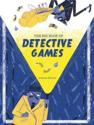 The Big Book of Detective Games by Arianna Bellucci