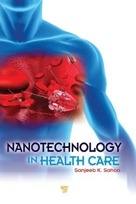 Nanotechnology in Health Care by Sanjeeb K. Sahoo