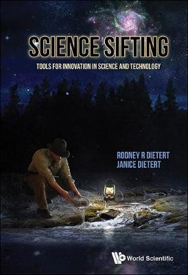 Science Sifting: Tools For Innovation In Science And Technology by Rodney R. Dietert