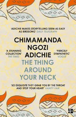 Thing Around Your Neck by Chimamanda Ngozi Adichie