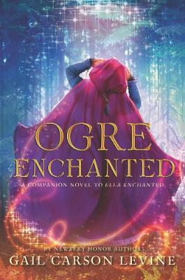 Ogre Enchanted by Gail Carson Levine