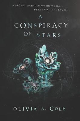 A Conspiracy of Stars by Olivia a Cole