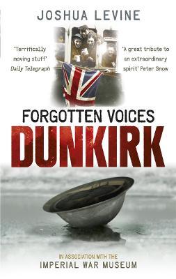 Forgotten Voices of Dunkirk book