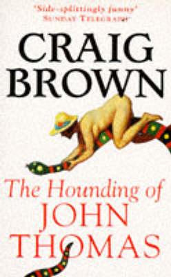 The Hounding of John Thomas by Craig Brown