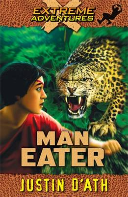 Man Eater: Extreme Adventures by Justin D'Ath