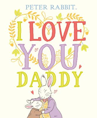 Peter Rabbit I Love You Daddy by Beatrix Potter