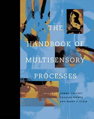 The Handbook of Multisensory Processes by Gemma Calvert