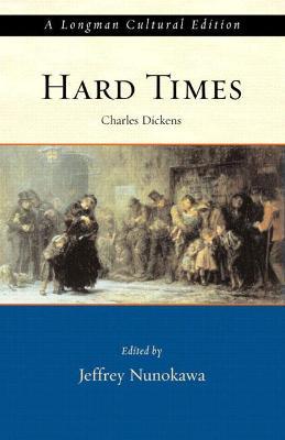 Hard Times, A Longman Cultural Edition by Jeff Nunokawa