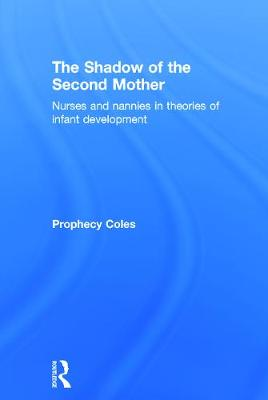The Shadow of the Second Mother by Prophecy Coles