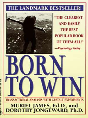 Born to Win: Transactional Analysis with Gestalt Experiments book