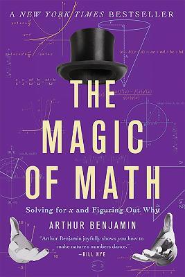 Magic of Math by Arthur Benjamin