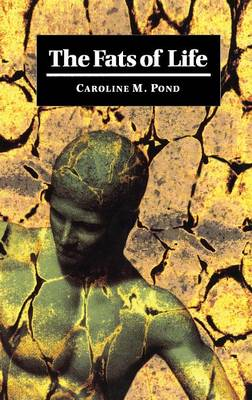 The Fats of Life by Caroline M. Pond