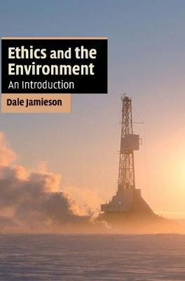 Ethics and the Environment by Dale Jamieson