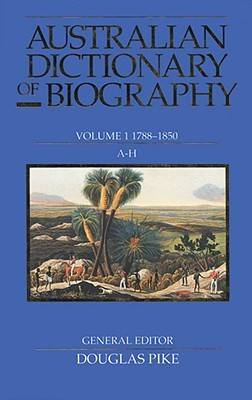 Australian Dictionary of Biography V1 by Douglas Pike