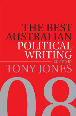 The Best Aust Political Writing by Tony Jones