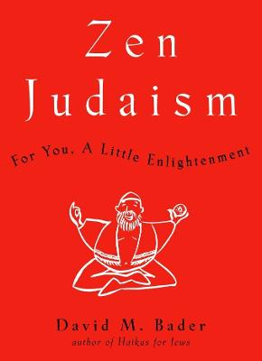 Zen Judaism by David Bader