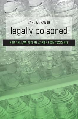 Legally Poisoned by Carl F. Cranor