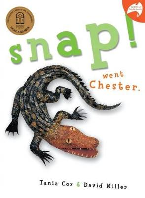 Snap! Went Chester by David Miller