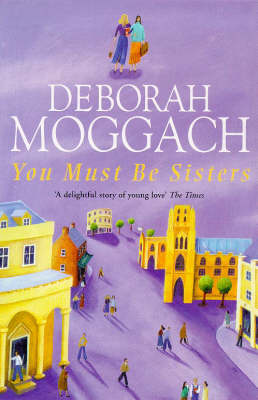 You Must be Sisters by Deborah Moggach