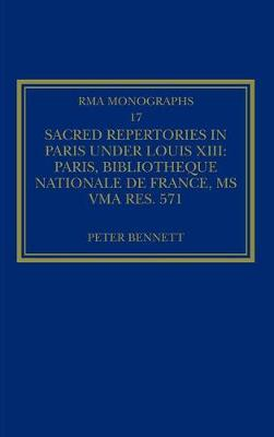 Sacred Repertories in Paris Under Louis XIII by Peter Bennett