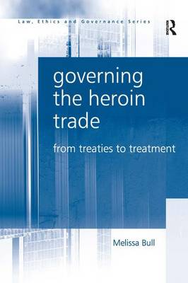 Governing the Heroin Trade by Melissa Bull