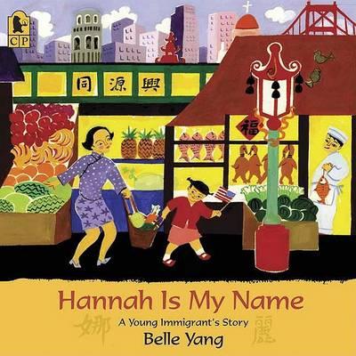 Hannah Is My Name by Yang Belle