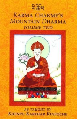 Karma Chakme's Mountain Dharma by Khenpo Karthar Rinpoche