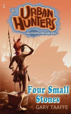 Four Small Stones: Billy's Gotta Find Some Girls by Gary Taaffe