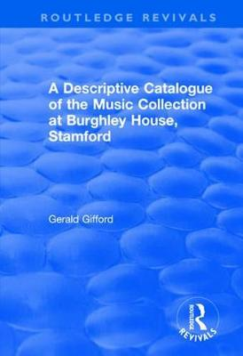 Descriptive Catalogue of the Music Collection at Burghley House, Stamford book