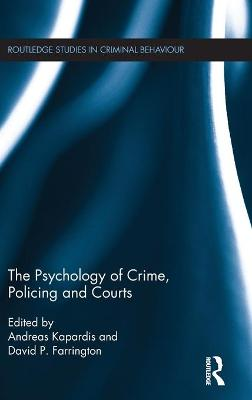 The Psychology of Crime, Policing and Courts by Andreas Kapardis