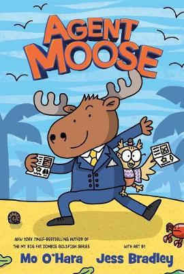Agent Moose by Mo O'Hara