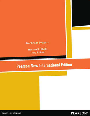 Nonlinear Systems: Pearson New International Edition by Hassan K. Khalil