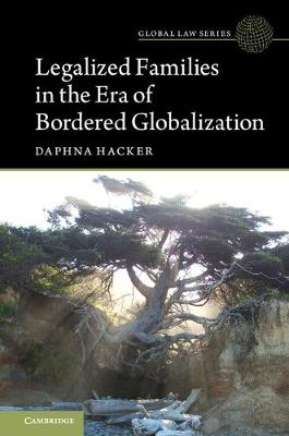 Legalized Families in the Era of Bordered Globalization by Daphna Hacker