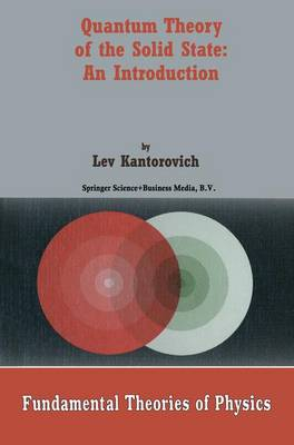 Quantum Theory of the Solid State by Lev Kantorovich