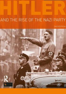 Hitler and the Rise of the Nazi Party book