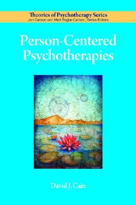 Person-Centered Psychotherapies by David J. Cain
