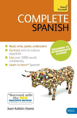 Complete Spanish (Learn Spanish with Teach Yourself) by Juan Kattan-Ibarra