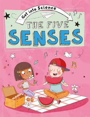 Get Into Science: The Five Senses by Jane Lacey