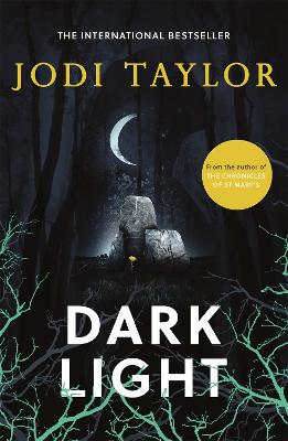 Dark Light by Jodi Taylor